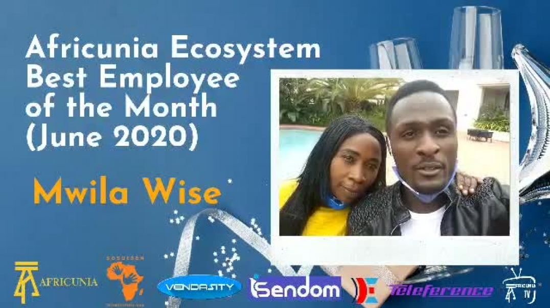 Best employee of the month (JUNE 2020)   MWILAWISE    africunia ecosystem